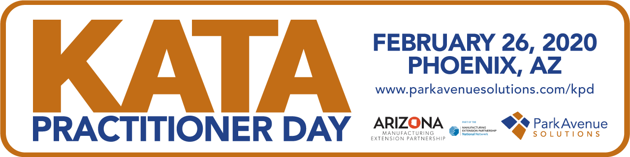 Banner - Kata Practitioner Day Phoenix, February 26, 2020 by Park Avenue Solutions and Arizona Manufacturing Extension Partnership